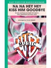 Na Na Hey Hey Kiss Him Goodbye - Marching Band