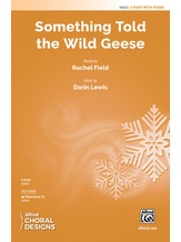 Something Told the Wild Geese - Choral