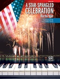 A Star-Spangled Celebration: 6 Patriotic Songs Arranged for the Intermediate Pianist - Piano