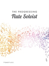 The Progressing Flute Soloist - Solo & Small Ensemble