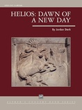 Helios: Dawn of a New Day - Concert Band
