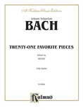 Bach: Twenty One Favorite Pieces - Piano