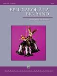 Bell Carol a la Big Band - Concert Band