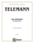 Telemann: Six Sonatas in Canon Form - Recorder