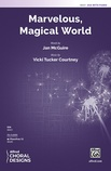 Marvelous, Magical World - Choral