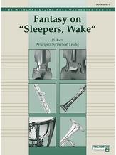 "Fantasy on ""Sleepers, Wake"" - Full Orchestra"