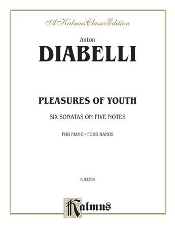 Diabelli: Pleasures of Youth (Six Sonatinas on Five Notes) - Piano Duets & Four Hands