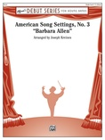 "American Song Settings, No. 3 ""Barbara Allen"" - Concert Band"