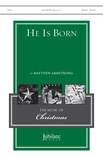 He Is Born - Choral
