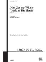 He's Got the Whole World in His Hands - Choral