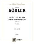 Köhler: Twenty Easy Melodic Progressive Exercises, Op. 93 (Volume I, Nos. 1-10) - Woodwinds