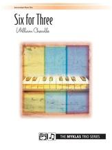 Six for Three - Piano Trio (1 Piano, 6 Hands) - Piano