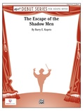 The Escape of the Shadow Men - Concert Band