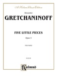 Gretchaninoff: Five Little Pieces, Op. 3 - Piano