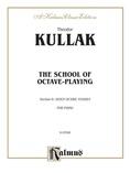 Kullak: School of Octave-Playing (Volume II) - Piano
