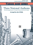 Three National Anthems (Star Spangled Banner, O Canada!, America/God Save the Queen) - Concert Band