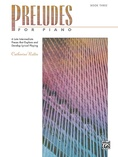 Preludes for Piano, Book 3: 6 Late Intermediate Pieces That Explore and Develop Lyrical Playing - Piano