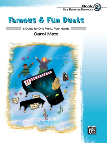 Famous & Fun Duets, Book 2: 6 Duets for One Piano, Four Hands - Piano Duets & Four Hands