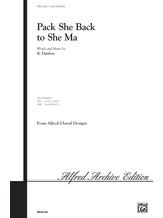 Pack She Back to She Ma - Choral