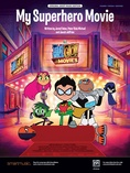 My Superhero Movie (from <i>Teen Titans Go! To The Movies</i>) - Piano/Vocal/Guitar
