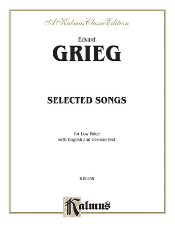 Grieg: Selected Songs for Low Voice-- 36 Songs (English/German) - Voice