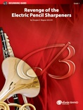 Revenge of the Electric Pencil Sharpeners - Concert Band