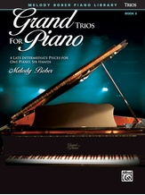 Grand Trios for Piano, Book 6: 4 Late Intermediate Pieces for One Piano, Six Hands - Piano