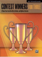 Contest Winners for Three, Book 4: 5 Piano Trios from the Alfred, Belwin, and Myklas Libraries - Piano