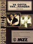 Ya Gotta Try ... Harder - Jazz Ensemble