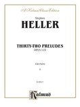 Heller: Thirty-two Preludes, Op. 119 - Piano