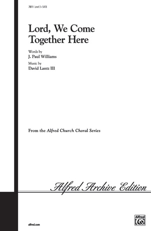 Lord, We Come Together Here - Choral