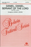 Daniel, Daniel, Servant of the Lord - Choral