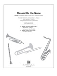 Blessed Be the Name - Choral Pax