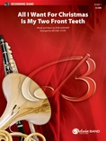 All I Want for Christmas Is My Two Front Teeth - Concert Band
