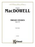 MacDowell: Twelve Etudes, Op. 39 - Piano
