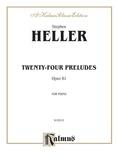 Heller: Twenty-four Preludes, Op. 81 - Piano