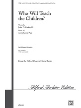 Who Will Teach the Children? - Choral