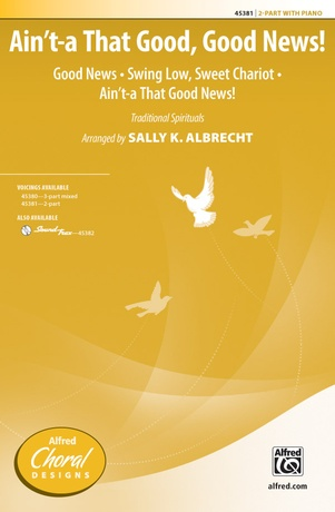 Ain't-a That Good, Good News! - Choral