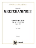 Gretchaninoff: Glass Beads, Op. 123 - Piano