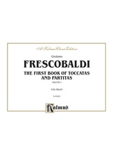 Frescobaldi: First Book of Toccatas and Partitas for Organ or Cembalo (Volume I) - Organ