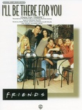 """I'll Be There for You (Theme from """"Friends"""") - Piano/Vocal/Chords"""