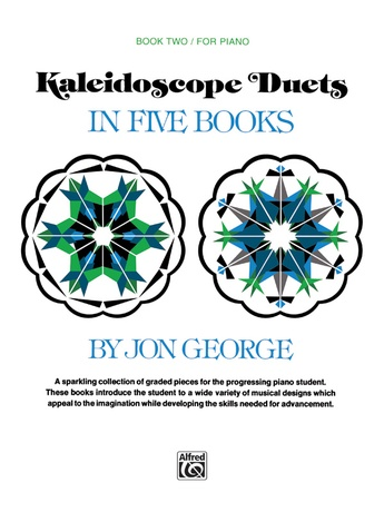 Kaleidoscope Duets, Book 2: A Sparkling Collection of Graded Pieces for the Progressing Piano Student - Piano Duets & Four Hands