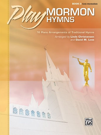 Play Mormon Hymns, Book 3: 16 Piano Arrangements of Traditional Hymns - Piano