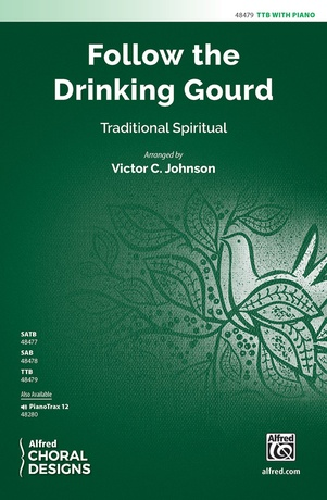 Follow the Drinking Gourd - Choral