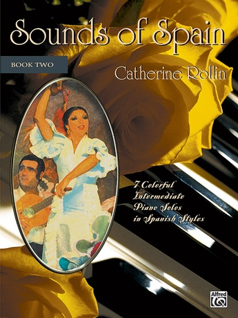 Sounds of Spain, Book 2: 7 Colorful Intermediate Piano Solos in Spanish Styles - Piano