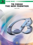 To Forge the New Frontier - Concert Band