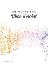 The Progressing Oboe Soloist - Solo & Small Ensemble