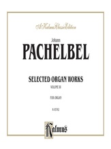 Pachelbel: Selected Organ Works, Volume III - Organ