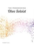 The Progressing Oboe Soloist - Solo & Small Ensemble