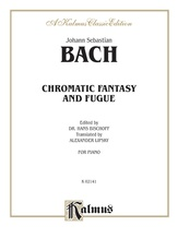 Bach: Chromatic Fantasy and Fugue (Ed. Hans Bischoff, translation by Alexander Lipsky) - Piano